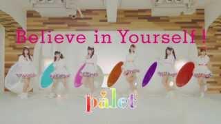 palet「Believe in Yourself !」