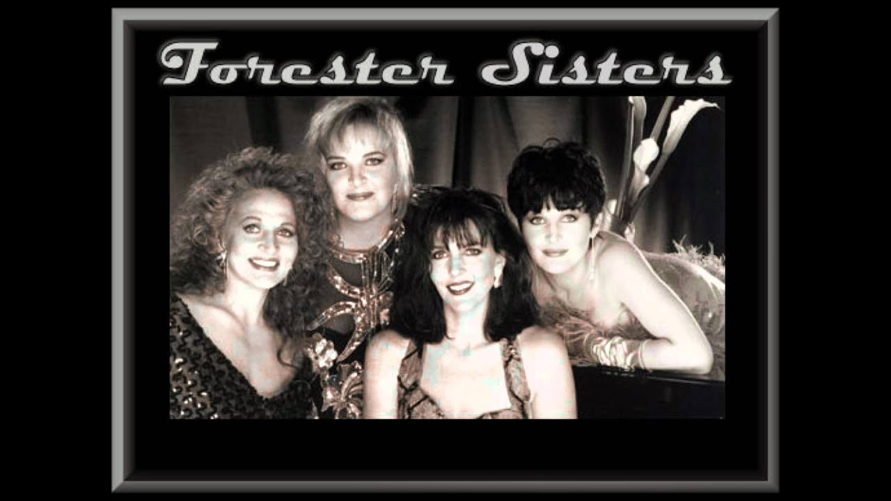 The Forester Sisters - Old Enough To Know