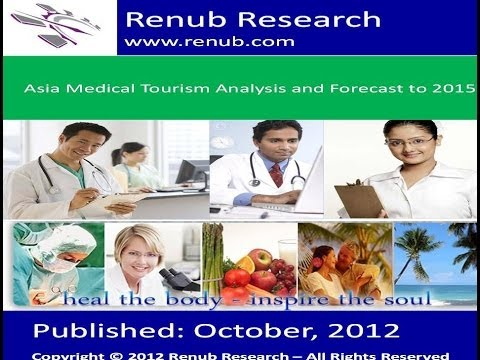 Asia Medical Tourism Analysis and Forecast to 2015 (www.renub.com)