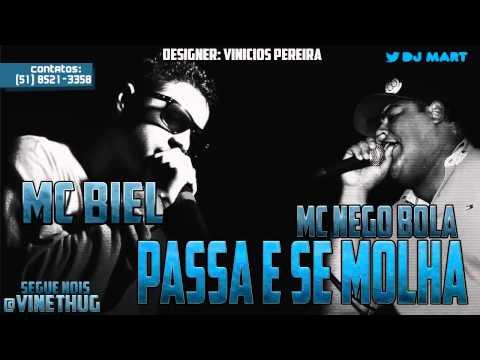 MC BIEL E MC NEGO BOLA - PASSA E SE MOLHA (DJ Mart)