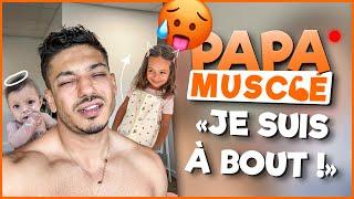 JE SUIS À BOUT !!! #PapaMusclé Ep5