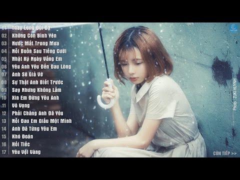 Những Ca Khúc Nhạc Trẻ Hay Nhất 2016 - Liên Khúc Nhạc Trẻ Buồn và Tâm Trạng Mới Nhất