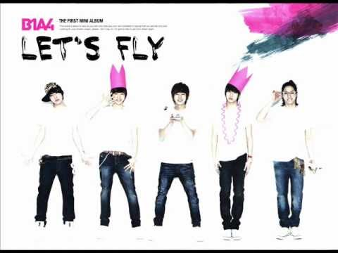B1A4 - Let's Fly (Debut) [Full Mini Album]