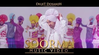 Soorma | Diljit Dosanjh | Full Official Music Video