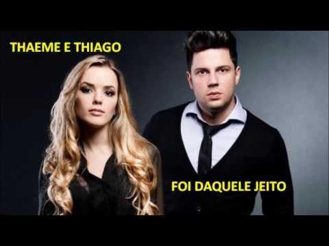 Thaeme e Thiago - Foi Daquele Jeito  (Com Letra)