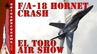 El Toro Plane Crash 2 Views F/A-18 Hornet Fighter Jet