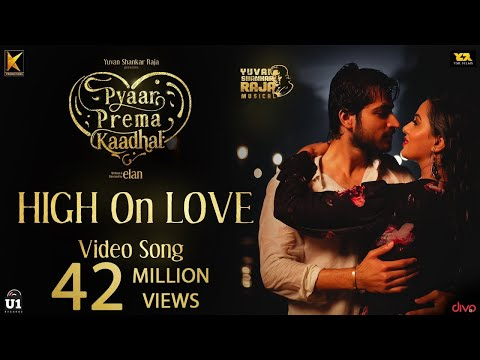 High On Love - Video Song  Pyaar Prema Kaadhal