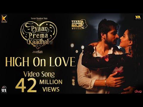 High On Love - Video Song  Pyaar Prema Kaadhal