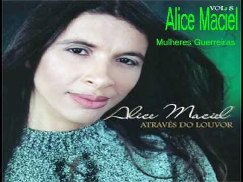 ALICE MACIEL MULHERES GUERREIRAS