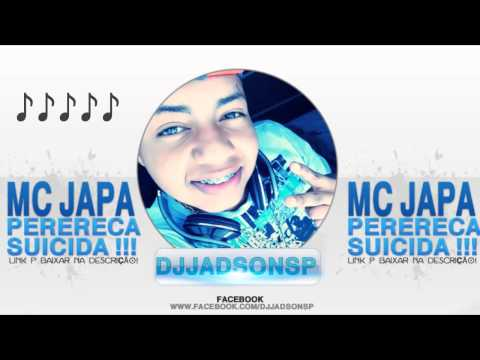 MC JAPA    PERERECA SUICIDA  NOVO HIT DO VERÃO VIDEO OFICIAL   2014 FUNK POSITIVO