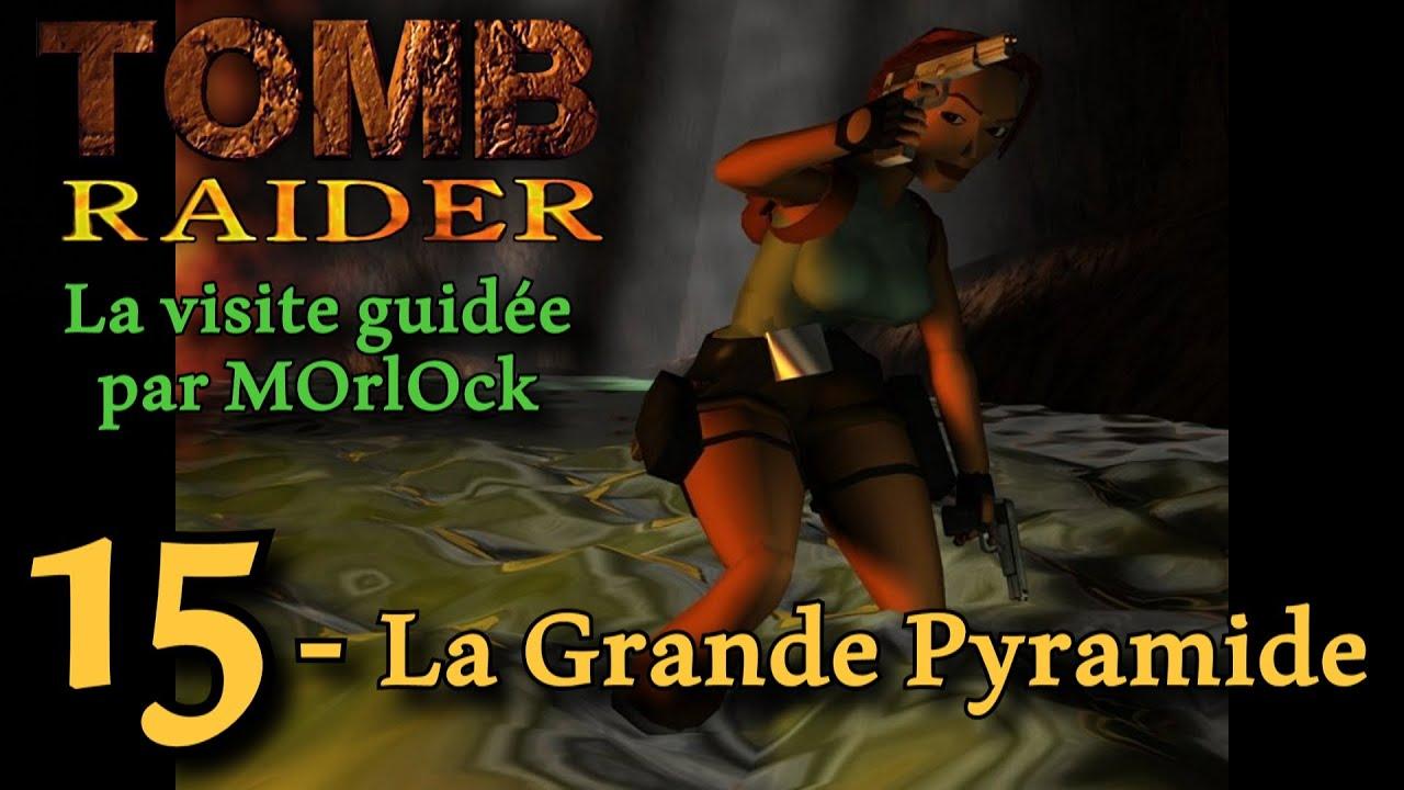 Tomb Raider 1 - 15 - La Grande Pyramide [Solution] [No meds] fr