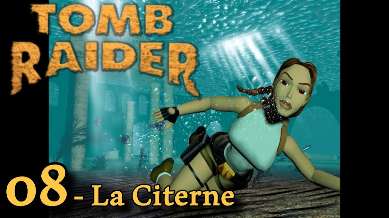 Tomb Raider 1 - 08 -  La Citerne [Solution] [No Meds] fr