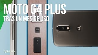 Motorola Moto G4 Plus tras un mes de uso