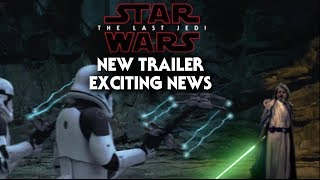 Star Wars The Last Jedi NEW Trailer Exciting News!