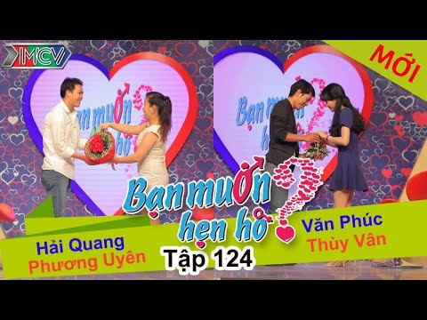 BẠN MUỐN HẸN HÒ - Tập 124 | Phương Uyên - Hải Quang | Văn Phúc - Thùy Vân | 14/12/2015