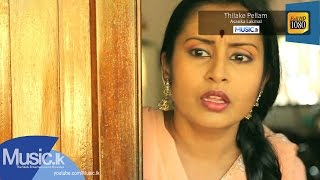 Thilake Pellam Music Video