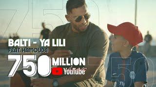 Balti - Ya Lili Feat Hamouda (Official Music Video)