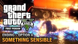 GTA 5 Final Mission / Ending A Something Sensible
