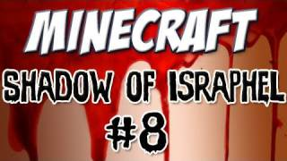"Minecraft ""Shadow Of Israphel"" Part 8: Diggy Diggy Hole"