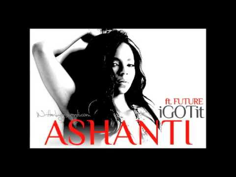 Ashanti: I Got It featuring Future