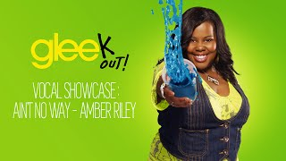 Vocal Showcase: Ain't No Way (Glee Cast Version) Amber