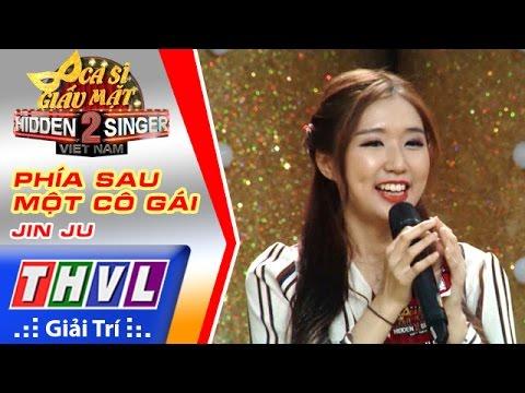 THVL | Ca sĩ giấu mặt 2016 - Tập 14 [10]: Miu Lê | Phía sau một cô gái - Jin Ju