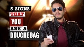 "5 Signs that YOU are a Douchebag - ""Straight Up"" with Gerson"