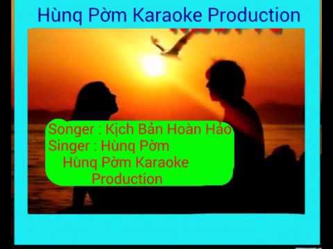 Kịch Bản Hoàn Hảo - Hùnq Pờm