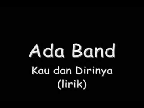 Ada Band   Kau Dan Dirinya lirik)