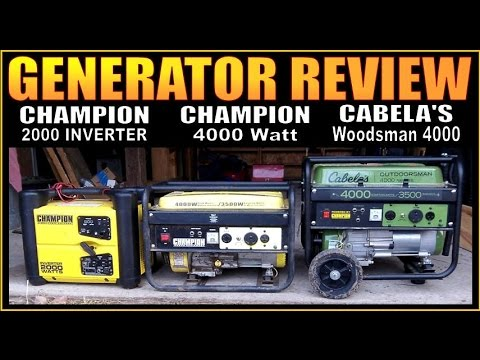 GENERATOR REVIEW. Champion Inverter 2000, Cabela's Woodsman 4000, Champion 4000 watt.