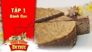 Thiên đường ẩm thực 3 | Tập 1: Bánh gan | Bánh Việt