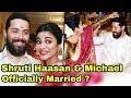 Shruti Haasan Married Her London Based Boyfriend Michael Truth Revealed