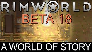 RimWorld - Beta 18: A World of Story