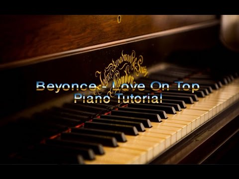 Beyonce - Love On Top Piano Tutorial