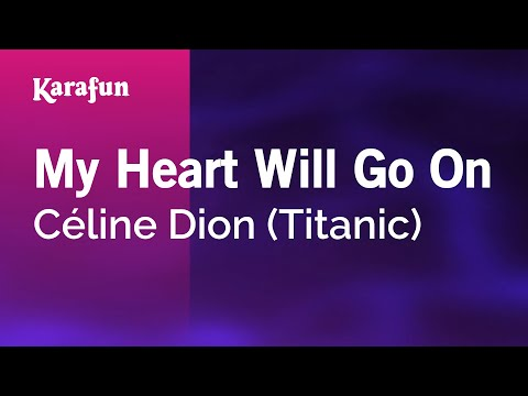 Karaoke My Heart Will Go On (From Titanic movie soundtrack) - Céline Dion *