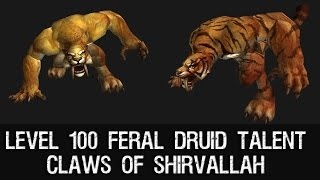 Claws Of Shirvallah Level 100 Feral Druid Talent