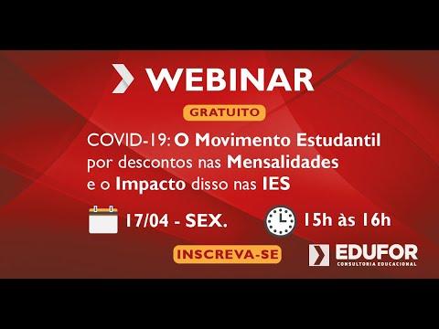 Webinar COVID-19 - O Movimento Estudantil por descontos nas Mensalidades e o Impacto nas IES