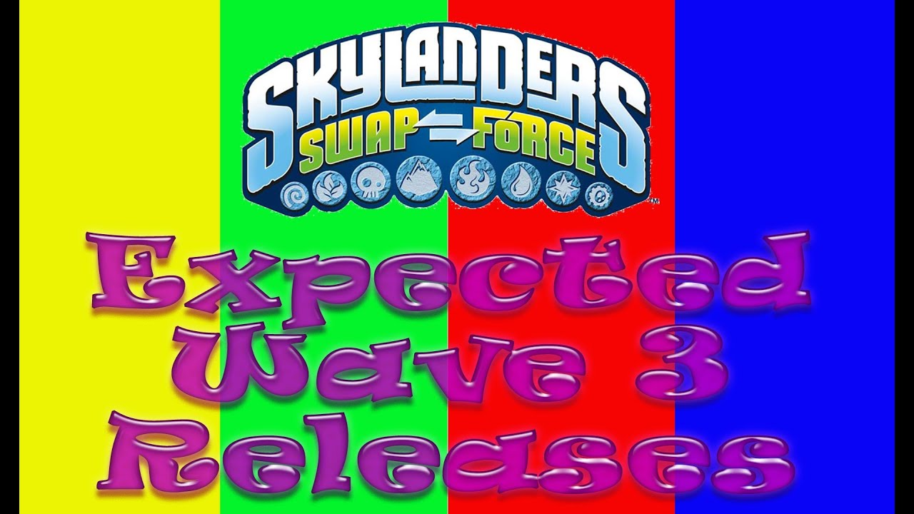 Skylanders Swap Force Wave 3 Expected Releases + Release Date