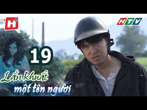 Lẩn Khuất Một Tên Người – Tập 19 | Phim Tình Cảm Việt Nam Hay Nhất 2017