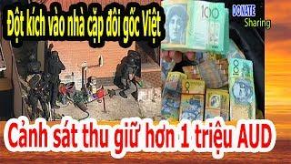 Đột kích nhà cặp đôi gốc Việt - Cảnh sát thu giữ hơn 1 triệu AUD  - Cộng Đồng Người Việt