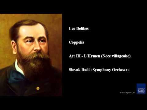 Leo Delibes, Coppelia, Act III - L'Hymen (Noce villageoise)