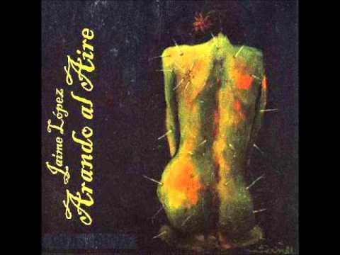 Jaime López - Arando al aire (Disco Completo)