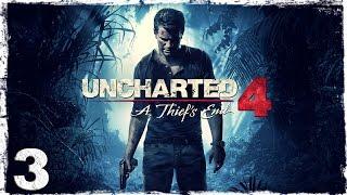 [PS4] Uncharted 4. #3: Спокойная жизнь.