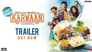 Karwaan 2018 Movie Trailer – Irrfan Khan Hindi Video Download New Video HD