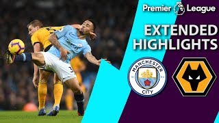 Man City v. Wolves | PREMIER LEAGUE EXTENDED HIGHLIGHTS | 1/14/19 | NBC Sports