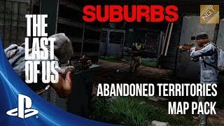 The Last of Us: Abandoned Territories DLC - Survival on Suburbs