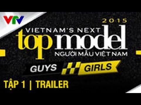 [TRAILER] VIETNAM'S NEXT TOP MODEL 2015 | SEASON 6 | TẬP 1