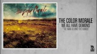 The Color Morale - The Man Behind the Hands