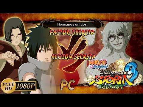 Naruto Shippuden: Ultimate Ninja Storm 3 Walkthrough + Full Burst - Full Burst DLC Ultra PC Sasuke & Itachi vs Sage Mode Kabuto | Factor Secreto & Acción Secreta