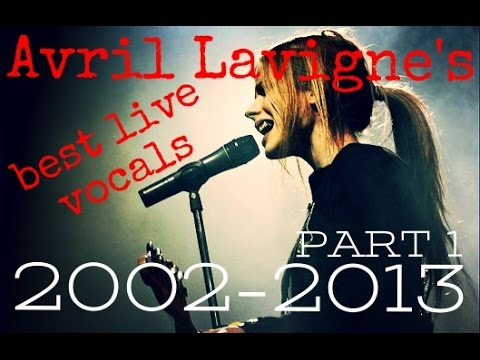 Avril Lavigne's best live vocals 2002-2013
